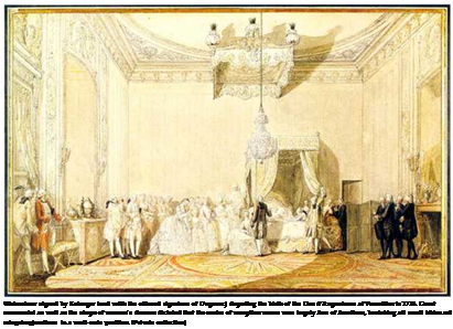 Подпись: Watmolour signed by Belanger land with the effaced signature of Dugourc) deputing the birth of the Due d'Angouleme at Versailles in 1775. Court ceremonial as uell as the shape of women's dresses dictated that the centre of reception rooms was largely free of furniture, banishing all small tables and relegatmgjurniture to a wall-sule position. IPrivate collection)