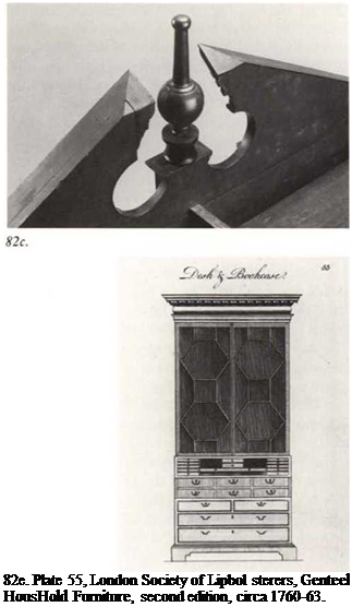 Подпись: 82e. Plate 55, London Society of Lipbol sterers, Genteel HousHold Furniture, second edition, circa 1760-63.