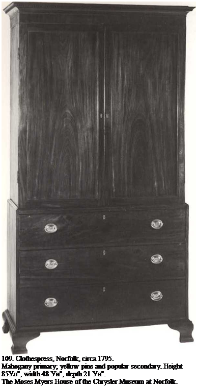 "Подпись: 109. Clothespress, Norfolk, circa 1795. Mahogany primary; yellow pine and popular secondary. Height 85Ул"", width 48 Ун"", depth 21 Ун"". The Moses Myers House of the Chrysler Museum at Norfolk."