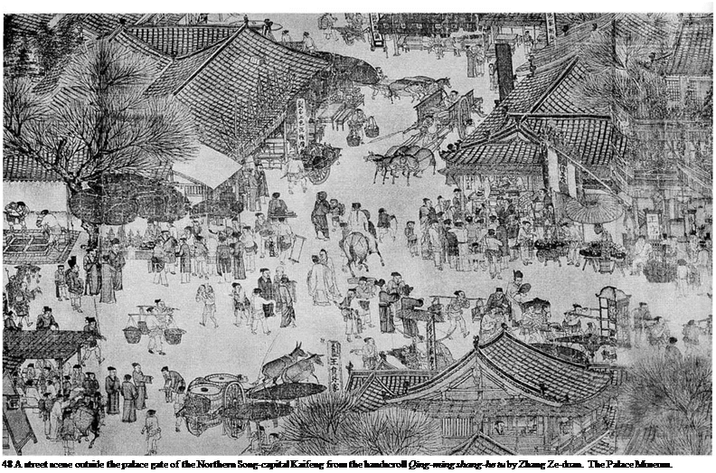 Подпись: 48 A street scene outside the palace gate of the Northern Song-capital Kaifeng from the handscroll Qing-ming shang-he tu by Zhang Ze-duan. The Palace Museum.